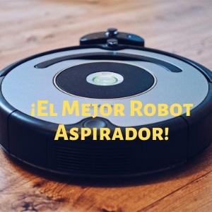 Robot aspirador: el mejor
